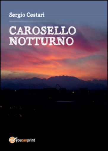 Carosello notturno - Sergio Cestari |