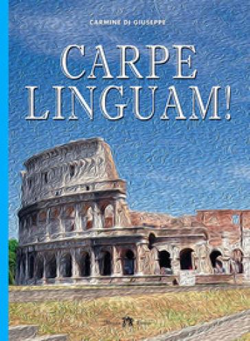Carpe linguam. Per la Scuola media! Con e-book. Con espansione online - Carmine Di Giuseppe  