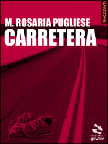 Carretera. Quattordici storie strada facendo - M. Rosaria Pugliese   Kritjur.org