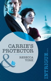 Carrie s Protector (Mills & Boon Intrigue)