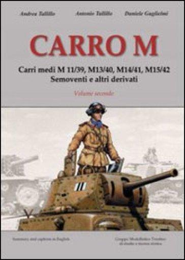 Carro M. Carri medi M 11-39, M 13-40, M 14-41, M 15-42, semoventi e altri derivati. 2. - Andrea Tallillo pdf epub