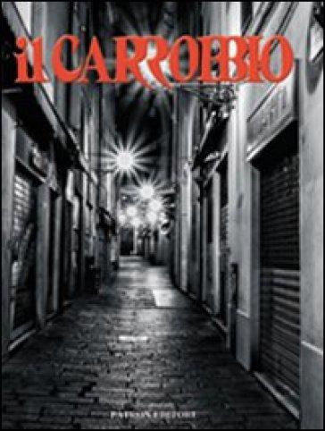 Il Carrobbio. Tradizioni, problemi, immagini dell'Emilia Romagna (2012). 38.