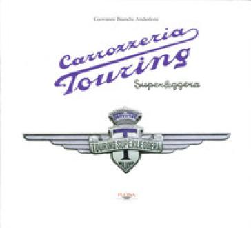Carrozzeria Touring superleggera - Giovanni Bianchi Anderloni pdf epub