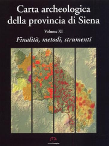 Carta archeologica della provincia di Siena. 11.Finalità, metodi, strumenti - Federico Salzotti |