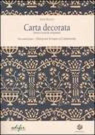 Carta decorata. Storia e tecniche artigianali-Decorated paper. History and tecniques of craftmenship - Sofia Pezzati | Rochesterscifianimecon.com