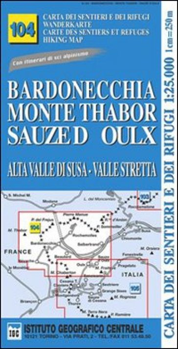 Bardonecchia Cartina Geografica.Carta N 104 Bardonecchia Monte Thabor Sauze D Oulx 1 25 000 Carta Dei Sentieri E Dei Rifugi Serie Monti Libro Mondadori Store