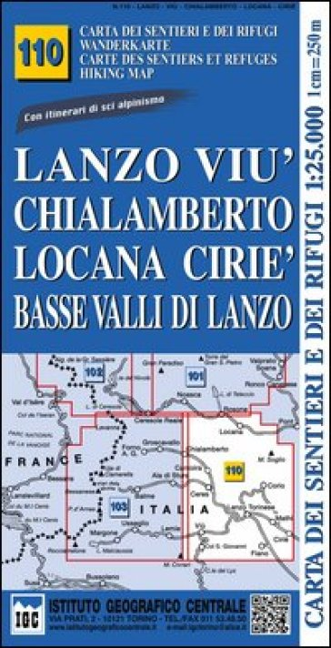 Carta n. 110 Lanzo, Viù, Chialamberto, Locana, Ciriè 1:25.000. Carta dei sentieri e dei rifugi. Serie Monti