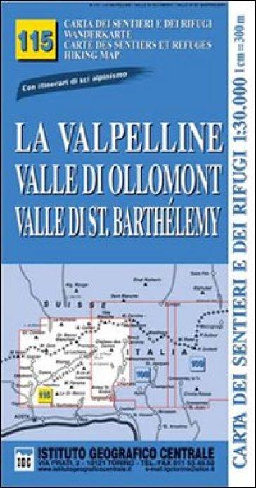 Carta n. 115 La Valpelline, valle di Ollomont e Saint Barthelemy 1:25.000. Carta dei sentieri e dei rifugi. Serie monti