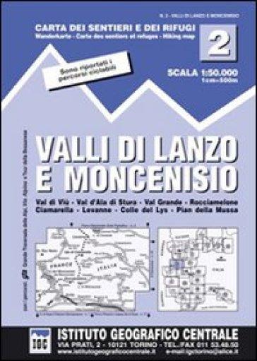 Carta n. 2 Valli di Lanzo e Moncenisio 1:50.000. Carta dei sentieri e dei rifugi