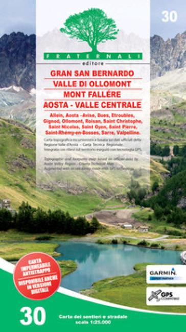 Carta n. 30. Gran San Bernardo, Valle di Ollomont, Mont Fallére, Aosta 1:25.000