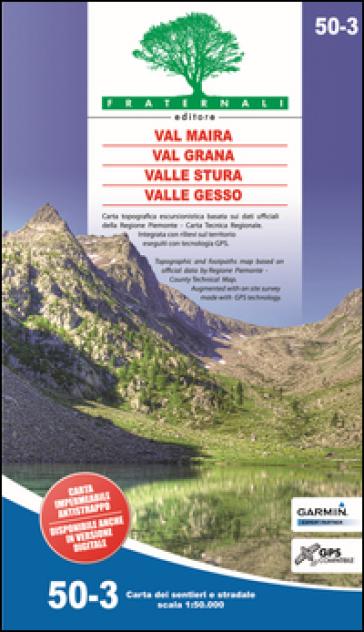 Carta n. 50.3. Val Maira, Grana, Stura e Gesso. Carta dei sentieri e stradale 1:50.000