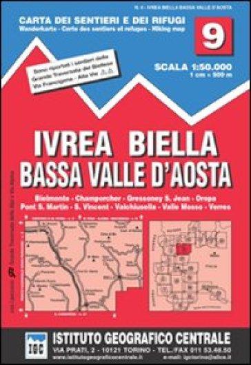 Carta n. 9 Ivrea, Biella e bassa Val d'Aosta 1:50.000. Carta dei sentieri e dei rifugi