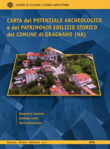 Carta del potenziale archeologico e del patrimonio edilizio storico del Comune di Gragnano (NA) - Domenico Camardo  