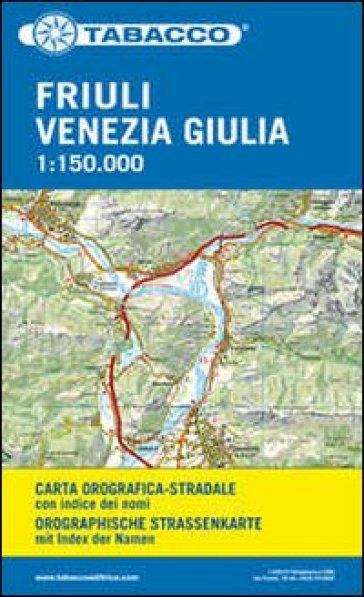 Carta stradale. Friuli Venezia Giulia. 1:150.000