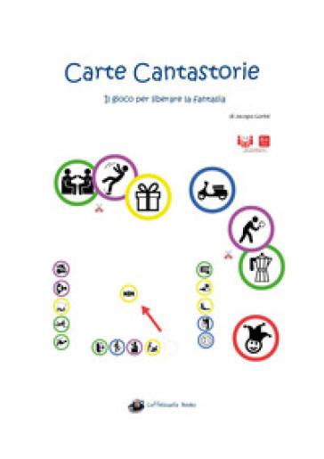 Carte cantastorie. Il gioco per liberare la fantasia - Jacopo Gorini   Rochesterscifianimecon.com