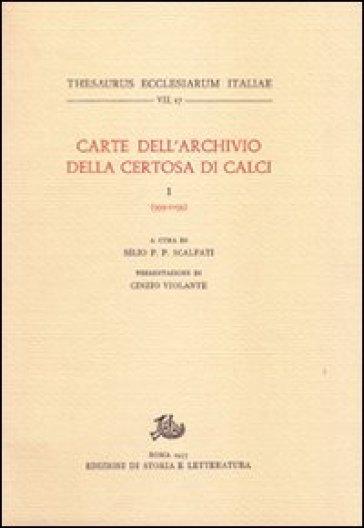 Carte dell'Archivio della Certosa di Calci. 1.999-1099 - P. P. Scalfati Silio | Kritjur.org