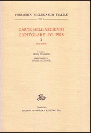 Carte dell'Archivio capitolare di Pisa. 1.930-1050 - E. Falaschi | Kritjur.org