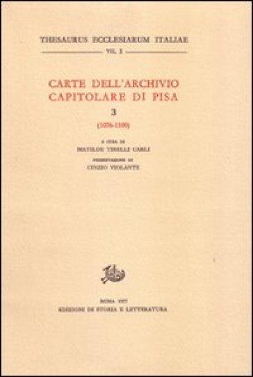 Carte dell'Archivio capitolare di Pisa. 3.1076-1100 - M. Tirelli Carli | Kritjur.org