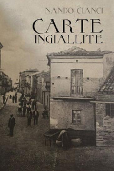 Carte ingiallite - Nando Cianci pdf epub