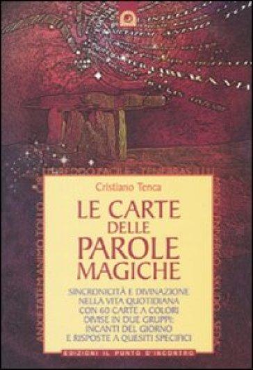 Carte delle parole magiche. Sincronicità e divinazione nella vita quotidiana. Con 60 carte (Le) - Cristiano Tenca pdf epub