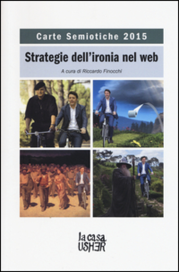 Carte semiotiche. Strategia dell'ironia nel web (2015) - R. Finocchi |
