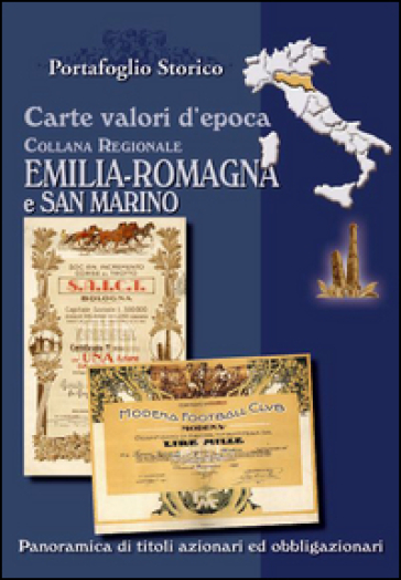 Carte valori d'epoca. Emilia Romagna e San Marino - Alex Witula |