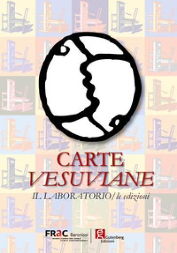 Carte vesuviane. Il laboratorio/le edizioni