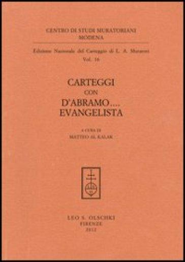 Carteggi con D'Abramo... Evangelista - Lodovico Antonio Muratori |