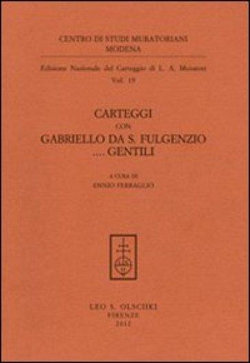Carteggi con Gabriello da S. Fulgenzio... Gentili - Lodovico Antonio Muratori  