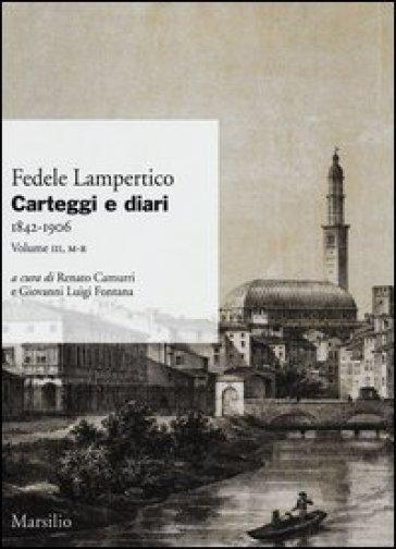 Carteggi e diari (1842-1906). 3.M-R - Fedele Lampertico |