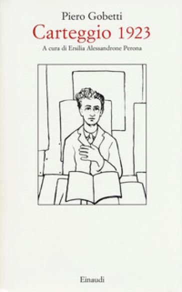 Carteggio 1923 - Piero Gobetti |