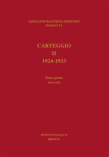 Carteggio. 1924 - 1933. 2/1924-1925: 1924-1933 - Paolo VI |