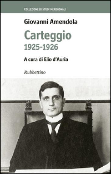 Carteggio 1925-1926 - Giovanni Amendola  
