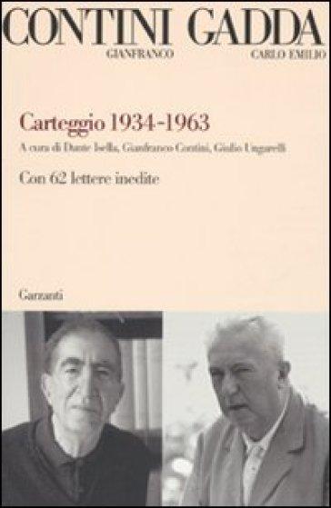 Carteggio 1934-1963. Con 62 lettere inedite - Gianfranco Contini | Rochesterscifianimecon.com