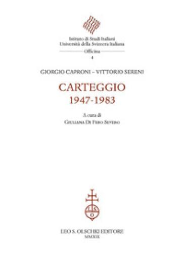 Carteggio 1947-1983 - Giorgio Caproni  