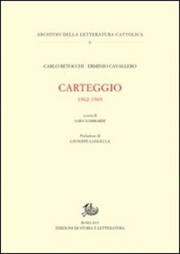 Carteggio 1962-1969 - Carlo Betocchi  