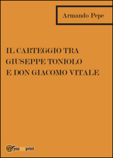 Il Carteggio tra Giuseppe Toniolo e don Giacomo Vitale - Armando Pepe | Kritjur.org