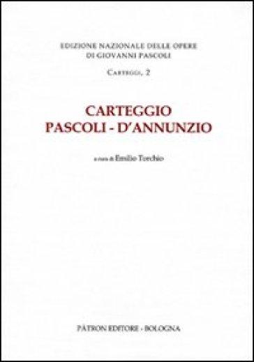 Carteggio Pascoli-D'Annunzio - E. Torchio | Rochesterscifianimecon.com