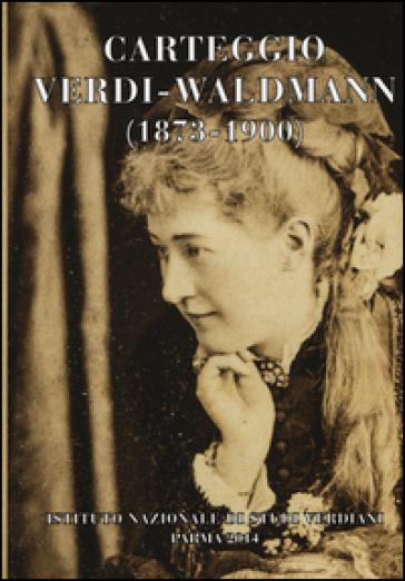 Carteggio Verdi-Waldmann (1873-1900) - M. Beghelli | Rochesterscifianimecon.com