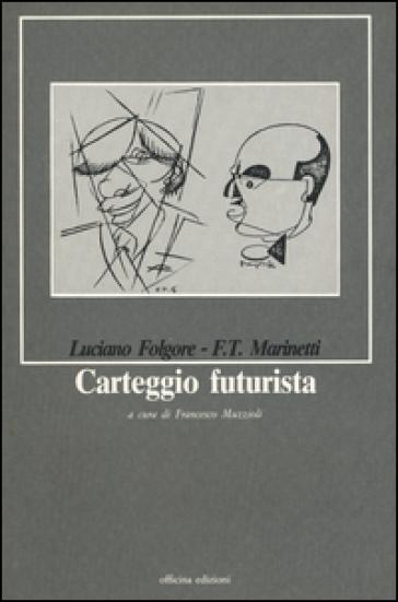 Carteggio futurista - Luciano Folgore |