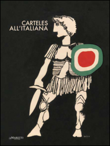 Carteles all'italiana. Manifesti cubani di film italiani 1961-1979. Ediz. bilingue - A. Campagna |