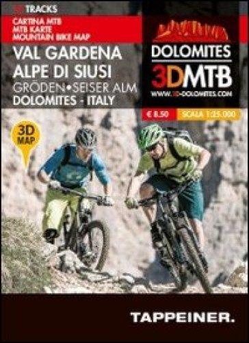 Cartina MTB Val Gardena-Alpe di Siusi. Cartina topografica 1:25000. Con panoramiche 3D. Ediz. italiana e tedesca