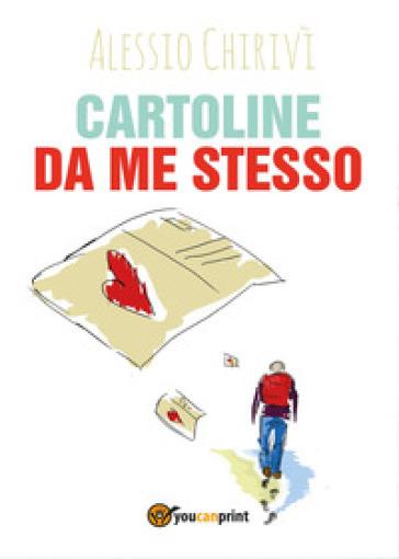 Cartoline da me stesso - Alessio Chirivì |