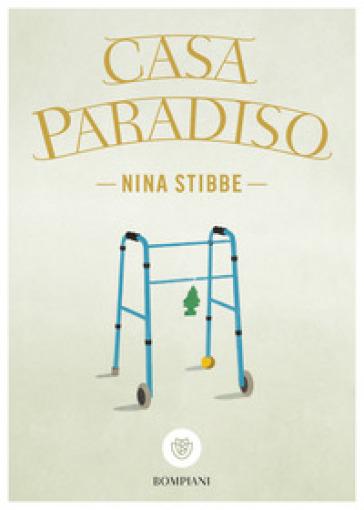 Casa Paradiso - Nina Stibbe | Rochesterscifianimecon.com