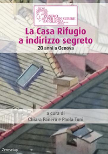 La Casa Rifugio a indirizzo segreto. 20 anni a Genova - P. Toni | Kritjur.org