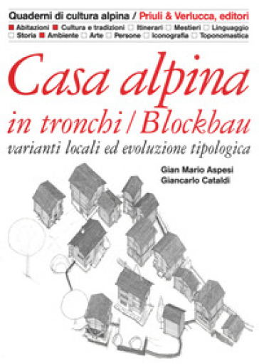 Casa alpina in tronchi/blockbau. Varianti locali ed evoluzione tipologica. Ediz. illustrata - Gian Mario Aspesi pdf epub