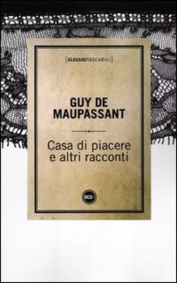 Casa di piacere e altri racconti - Guy de Maupassant   Kritjur.org