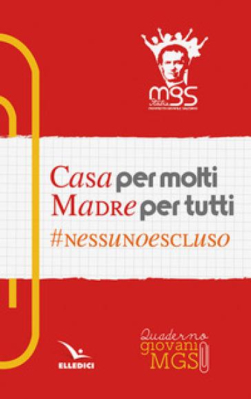 Casa per molti, madre per tutti. Giovani - Movimento Giovanile Salesiano Italia  