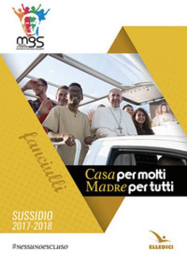 Casa per molti madre per tutti. 2017-2018 - Movimento Giovanile Salesiano Italia   Kritjur.org