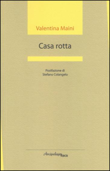 Casa rotta - Valentina Maini | Ericsfund.org